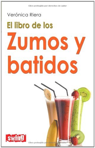 El libro de los zumos y batidos (Spanish Edition) by [Riera, Veronica