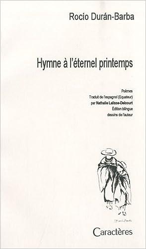 Télécharger l'ebook pour jsp Hymne à l'éternel printemps DJVU