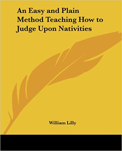 Book An Easy and Plain Method Teaching How to Judge Upon Nativities