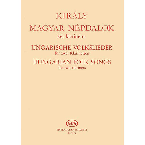 Hungarian Folk Songs for Two Clarinets EMB Series Composed by L szlo Kir ly Pack of ()