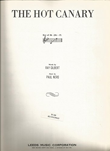 Sheet Music 1949 The Hot Canary Ray Gilbert and Paul Nero 196 (Hot Canary Sheet Music)