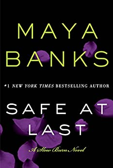 Safe at Last: A Slow Burn Novel (Slow Burn Novels Book 3) by [Banks, Maya]