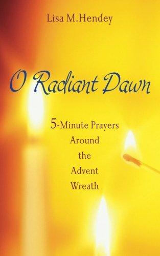 Prayers Advent Wreath - O Radiant Dawn: 5-Minute Prayers Around the Advent Wreath