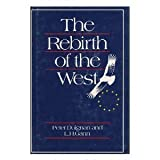 The Rebirth of the West : Culture, Politics and Society 1945-1958, Duignan, Peter and Gann, L. H., 1557860890