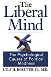 img - for The Liberal Mind: The Psychological Causes of Political Madness book / textbook / text book