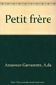 Petit frère par Aïda Aznavour-Garvarentz