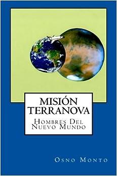 Mision Terranova: Hombres Del Nuevo Mundo: Volume 5 (Gerencia Del Buen Vivir)