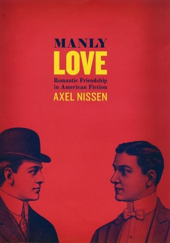 Download Manly Love: Romantic Friendship in American Fiction pdf