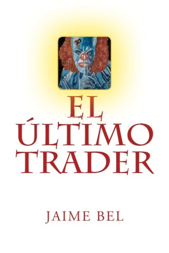 Download El ultimo trader (Spanish Edition) pdf