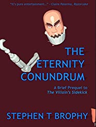 The Eternity Conundrum: A Brief Prequel to The Villain's Sidekick (The HandCannon Files Book 0)