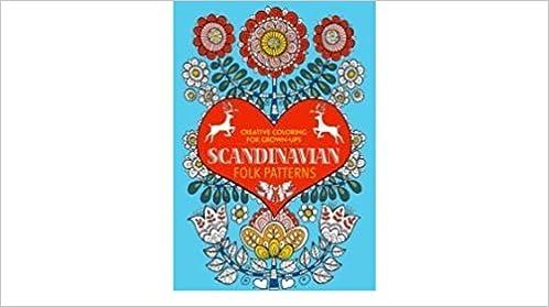 Scandinavian Folk Patterns Creative Coloring For Grown Ups Michael OMara 9781435160989 Amazon Books