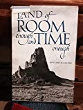 img - for Land of Room Enought and Time Enough (second edition 1958) book / textbook / text book