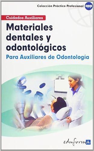 MATERIALES DENTALES Y ODONTOLÓGICOS PARA AUXILIARES DE ODONTOLOGÍA (Spanish Edition) (Spanish)