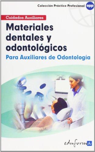MATERIALES DENTALES Y ODONTOLGICOS PARA AUXILIARES DE ODONTOLOGA (Spanish Edition)