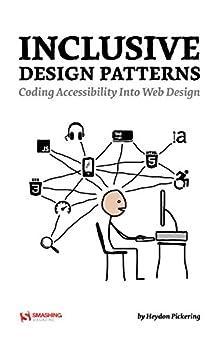 Inclusive Design Patterns By Heydon Pickering