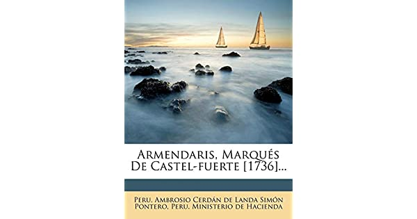 Amazon.com: Armendaris, Marqués De Castel-fuerte [1736 ...