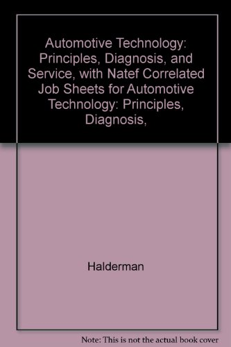 Automotive Technology: Principles, Diagnosis, and Service, with NATEF Correlated Job Sheets for Automotive Technology: P