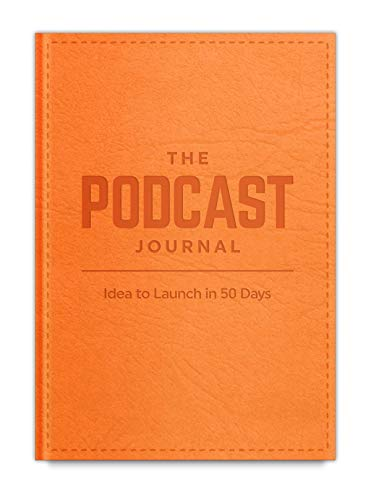 (The Podcast Journal - from idea to Podcast Launch in 50 Days!)