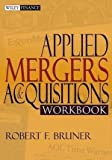 img - for Applied Mergers and Acquisitions Workbook (Wiley Finance) 1st (first) Edition by Bruner, Robert F. [2004] book / textbook / text book