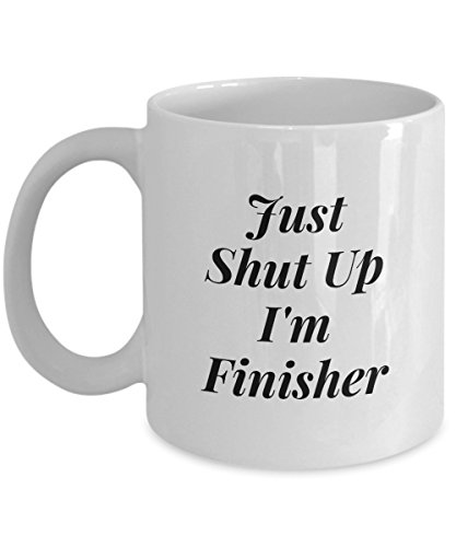 11Oz Coffee Mug , Just Shut Up I'm Finisher for Dad, Grandpa, Husband From Son, Daughter, Wife for Coffee & Tea Lovers (Personalized Birthday Cookie Bouquet)