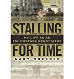 Stalling for Time: My Life As an FBI Hostage Negotiator (Hardback) - Common