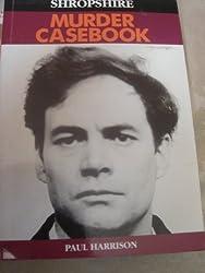 Shropshire Murder Casebook