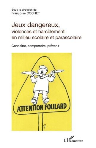 Jeux dangereux, violences et harcèlement en milieu scolaire et parascolaire: Connaître, Comprendre, Prévenir (French Edition)