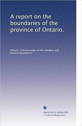 a report on the boundaries of the province of ontario ontario