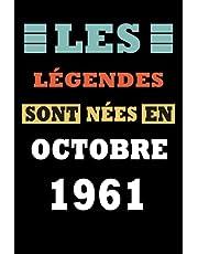 Cadeau anniversaire 60 ans : Les légendes sont nées en Octobre 1961: Joyeux Anniversaire 60 ans | Cadeau Anniversaire Femme et Homme | Carnet de Notes - Cahier - Bloc Note, 120 Pages