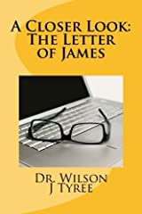 A Closer Look; The Letter of James (Volume 1) Paperback