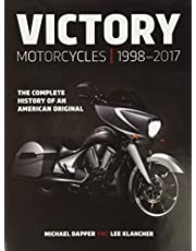 Victory Motorcycles 1998-2017: The Complete History of an American Original