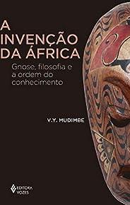 A invenção da África: Gnose, filosofia e a ordem do conhecimento