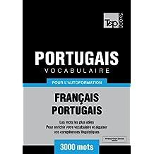 Vocabulaire Français-Portugais pour l'autoformation - 3000 mots (T&P Books) (French Edition)
