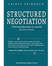 Structured Negotiation: A Winning Alternative to Lawsuits, Second Edition
