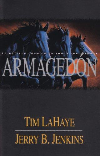Armagedon / Armageddon: La Batalla Cosmica De Todos LosTiempos (Left Behind) (Spanish Edition) by Editorial Unilit