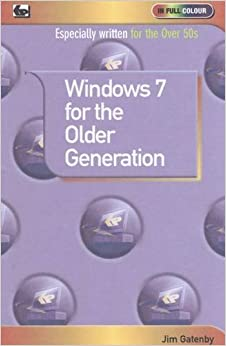 Window 7 for the Older Generation (In Full Colour)