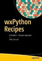 wxPython Recipes: A Problem - Solution Approach