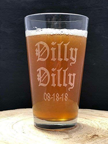 Amazon com: Dilly Dilly CUSTOM Date or Name Craft Beer Pint