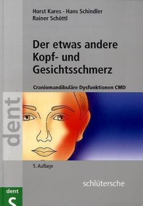 Der etwas andere Kopf- und Gesichtsschmerz: Craniomandibuläre Dysfunktionen CMD