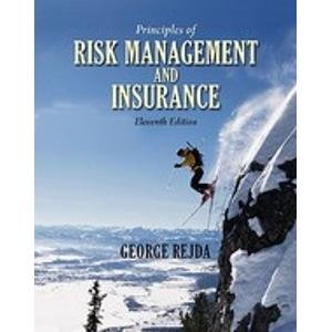 Principles of Risk Management and Insurance 11th Edition