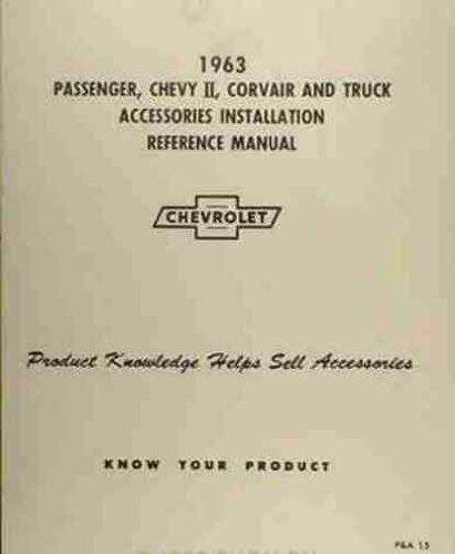 Nova Convertible - 1963 CHEVROLET ACCESSORIES INSTALLATION MANUAL - ALL CARS, PICKUPS & TRUCKS. Biscayne, Bel Air, Impala, Chevy II, Nova, Corvair wagons, and convertibles. 63 CHEVY