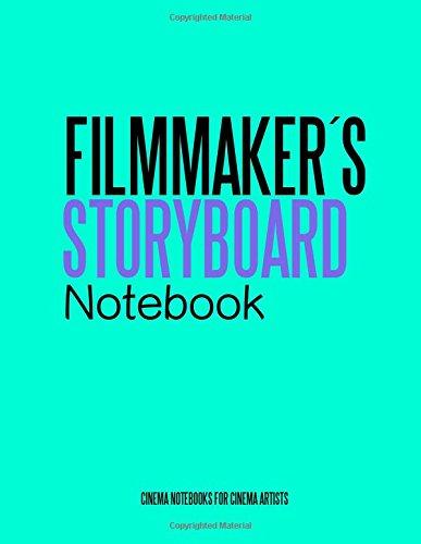 Filmmakers Storyboard Notebook: Cinema Notebooks for Cinema Artists Juan Sebastian Valencia