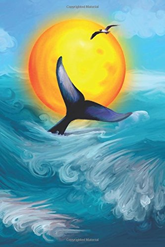 Journal: Whale Sunset Sunrise Ocean 6x9 Lined Journal Notebook 200 Pages ebook