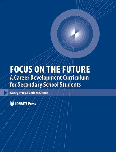 Focus on the Future: A Career Development Curriculum for Secondary School Students by Zark VanZandt (2007-04-30)