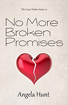 No More Broken Promises (The Cassie Perkins Series Book 1) by [Hunt, Angela]