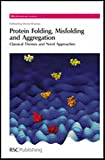img - for Protein Folding, Misfolding and Aggregation: Classical Themes and Novel Approaches (RSC Biomolecular Sciences) book / textbook / text book