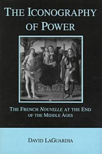 The Iconography of Power: The French Nouvelle at the End of the Middle Ages