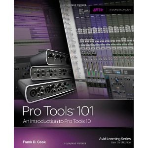 Introduction to Pro Tools 10 (Book & DVD) [Paperback] [2011] 1 Ed. Frank D. Cook ()