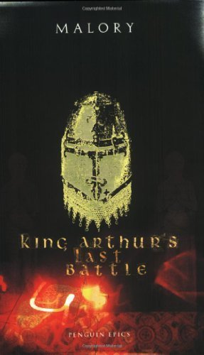 King Arthur's Last Battle (Penguin Epics) by Thomas Malory (2006-12-26)