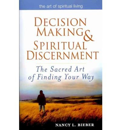 Decision Making & Spiritual Discernment: The Sacred Art of Finding Your Way (Art of Spiritual Living) (Paperback) - Common by SkyLight Paths Publishing,US